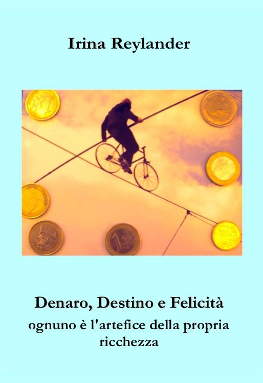 Denaro, Destino, Felicità